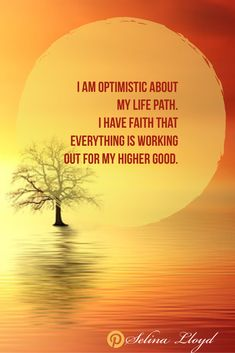 Affirmation: I am optimistic about the direction my life is heading in