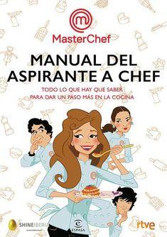 Manual del aspirante a chef (MasterChef) [Descargar] [PDF] [Gratis] [Cocina] Master Chef, Jamie Oliver, Free Ebooks, Free Epub, Tapas, How To Become, Family Guy, Cooking Recipes, Education