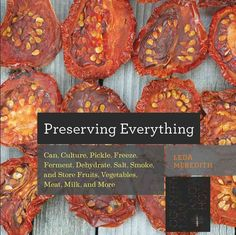 How many ways can you preserve a strawberry? You can freeze it, dry it, pickle it, or can it. Milk gets cultured, or fermented, and is preserved as cheese or yogurt. Fish can be smoked, salted, dehydr