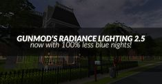 Mod The Sims - (UPDATED 3-20-18: FIX CONFLICT WITH SKYFIX) Gunmod's Radiance Lighting System 2.5.2: Now with 100% Less Blue Nights + Fixed Seasonal Borkage
