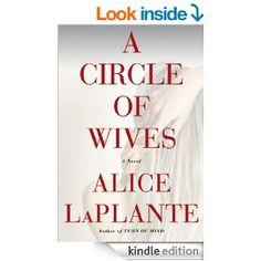 A Circle of Wives - Kindle edition by Alice LaPlante. Mystery, Thriller & Suspense Kindle eBooks @ Amazon.com.