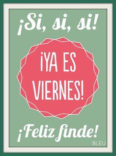 #Feliz Viernes!  #AMA LO QUE HACES - BLEU -