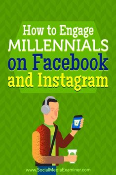 Are Facebook and Instagram two of your main social platforms?In this article, youlldiscover which Facebook and Instagram features will help you reach and engage with Millennials on social media.
