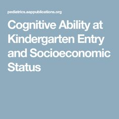Cognitive Ability at Kindergarten Entry and Socioeconomic Status