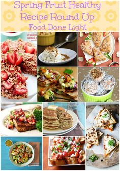 Spring Fruit Healthy Recipe Round Up www.fooddonelight.com