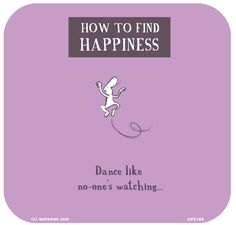 http://lastlemon.com/harolds-planet/hp5169/  How to find happiness: Dance like no-one is watching