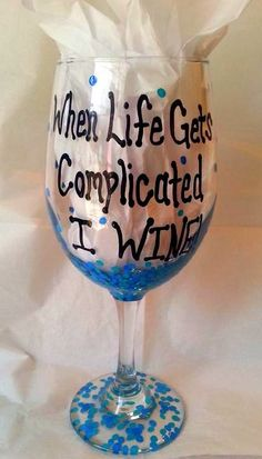 When Life Gets Complicated I Wine 20 oz Polka Dot Hand Painted Wine Glass