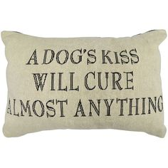 """Decorate your home with a fun accent piece with the """"Dogs Kiss"""" Tapestry Oblong Throw Pillow from The Vintage House by Park B. This pillow is decorated with a phrase only dog lovers would understand. Decor Pillows, Decorative Pillows, Bed Pillows, Toss Pillows, Lumbar Pillow, Accent Pillows, Animal Quotes, Dog Quotes, West Elm"""