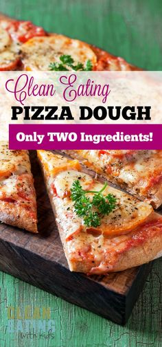 Absolutely Amazing Recipe! Two Ingredient Pizza Dough - Clean Eating and so delicious!