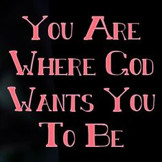 Stepmom Wisdom – You Are Where God Wants You To Be>