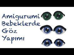 Amigurumi Bebeklerde Göz Örülüşü - YouTube
