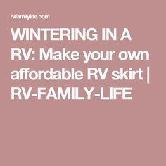 WINTERING IN A RV: Make your own affordable RV skirt | RV-FAMILY-LIFE (scheduled via http://www.tailwindapp.com?utm_source=pinterest&utm_medium=twpin)