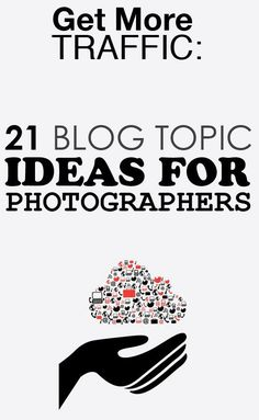 Looking to increase web traffic & client inquiries? Get 21 blog topic ideas for photographers. (via Steel Toe Images) http://steeltoeimages.com/blog-topic-ideas-for-photographers/
