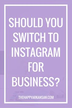 Should You Switch To Instagram For Business? — The Happy Arkansan   A lot of people are still on the fence about switching to Instagram for Business. Click through to find out my reasoning of why I think you should switch, my favorite Instagram for Business features, and ways you can make the Instagram algorithm changes work for you!