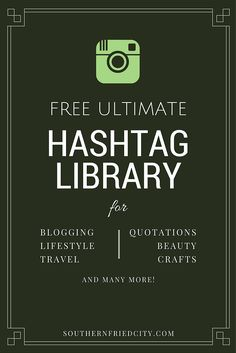 FREE Hashtag Library | Over 300 hashtags for 20+ categories and niches to get an organic following and more engagement on Instagram!