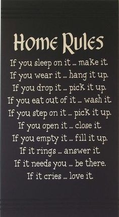Home rules-I have been looking for this! We had this saying on something in our house and I never forgot it! The last line is the best :) by shopportunity
