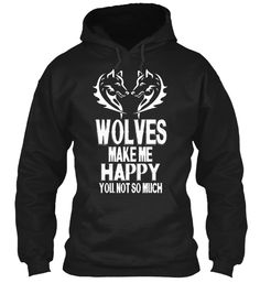 Wolves Make Me Happy! - Limited Edition