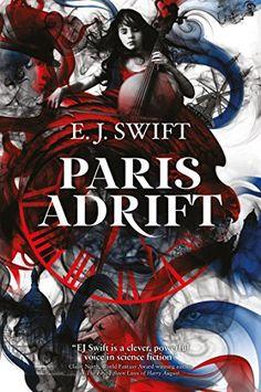 Paris Adrift by E. J. Swift https://smile.amazon.com/dp/B0787FZJHH/ref=cm_sw_r_pi_dp_U_x_g2WkBbZYFFD82