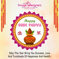 This Gudi Padwa may all your wishes and dreams come true, and may success touch your feet! Image Designers wishes you all Happy Gudi Padwa! Touching You, Salons, Designers, Spa, Success, Dreams, Happy, Image, Lounges