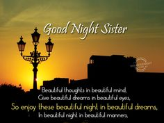 Good Night Wishes For Sister - Good Night Pictures Good Night Prayer, Good Night Blessings, Good Night Quotes, Prayers For Sister, Wishes For Sister, Good Night Sister, Love My Sister, Good Night Love Images, Good Night Image