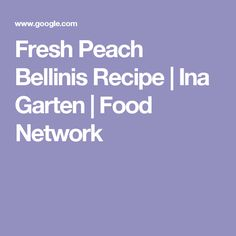 Fresh Peach Bellinis Recipe | Ina Garten | Food Network