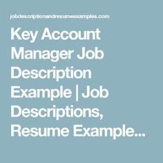 Key Account Manager Job Description Example  Job Description