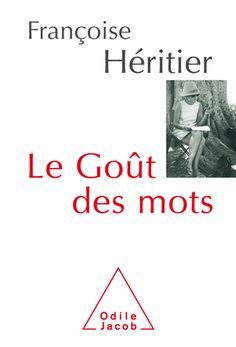 Le Goût des mots de Françoise Héritier
