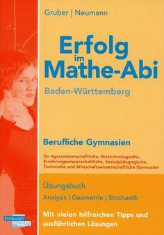 Erfolg im Mathe-Abi Baden-Württemberg berufliche Gymnasien - Helmut Gruber, Robert Neumann