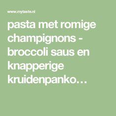 pasta met romige champignons - broccoli saus en knapperige kruidenpanko…