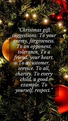 Merry Christmas Status for WhatsApp and Facebook texts: Christmas gift suggestions: To your enemy, forgiveness. To an opponent, tolerance. To a friend, your heart. To a customer, service. To all, charity. To every child, a good example. To yourself, respect. #christmasstatusforwhatsapp #christmasstatusforfacebook #merrychristmastexts