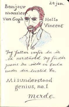 Vincent van Gogh only sold one painting during his life time. I can so identify. By Annika Langa. Moleskine Notebook, My Notebook, Vincent Van Gogh, Notebooks, Vans, Thoughts, Life, Painting, Bonjour
