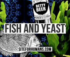 Do vegetarians and vegans eat fish and yeast?: Siteforhumans
