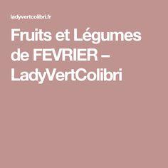 Fruits et Légumes de FEVRIER – LadyVertColibri