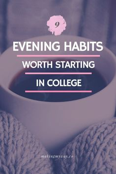 On Wednesday, I published a post about morning habits worth starting in college. A lot of you guys seemed to like it, so I'm sure you'll like this post too. Here are 9 evening habits worth starting in college (in no particular order). May I just say I hate writing blog post introductions. That was…