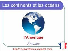 French Lesson 122 - Continents and Oceans of the World Vocabulary - Les 7 continents et les océans