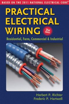 National electrical code book tells electricians the correct and practical electrical wiring residential farm commercial industrial based on the 2011 national electrical code a book by herbert p richter greentooth Images