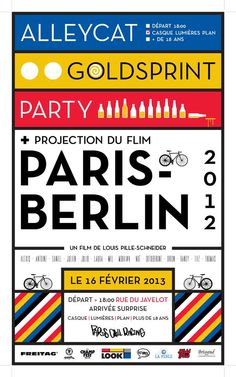 Paris to Berlin - alleycat and more... - Paris to Berlin - alleycat, goldsprint and a showing of the epic film will take place in Paris on the 16th February. Bicycles are agiven, so if in town then head on down!       Check out the Paris to Berlin Facebook events page for more info.