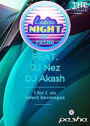 Friday Ladies Night @ Pasha  Friday Ladies Night at Pasha. Resident DJ's Nez and Akash spinning the best of Commercial and Bollywood. Slip on those dancing shoes and head to Pasha for a fun filled girls night out.  Club rules apply.