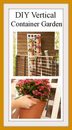 fabulous idea for a balcony, patio, or deck - use your vertical space to plant flower, herbs or vegetables.  DIY Vertical Container Garden