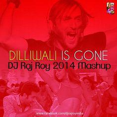 Dilliwali Is Gone (2014 Mashup) - DJ Raj Roy  - http://www.djsmuzik.com/dilliwali-gone-2014-mashup-dj-raj-roy/