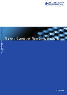 TI Anti Corruption Plain English Guide. Useful for key terms and definitions.