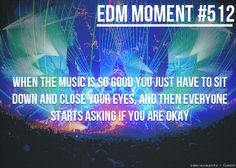 Happens every time lol #EDM Moment