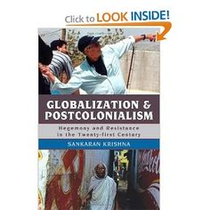 Globalization and Postcolonialism: Hegemony and Resistance in the Twenty-first Century: Sankaran Krishna