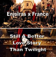 """Please god let this be the only time  """"Enjolras"""" and """"Twilight"""" are uttered in the same sentence.  And also--not STILL a better love story: OBVIOUSLY a better love story."""