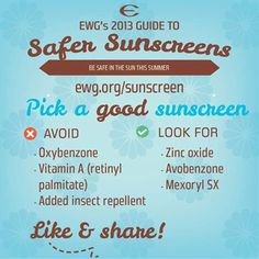 EWG's Guide to Safer Sunscreens! What to avoid, surprising facts, and recommendations for this summer's sunscreens! http://www.ewg.org/2013sunscreen/?inlist=Y_source=2013sunscreenfull_medium=email_content=first-link_campaign=toxics