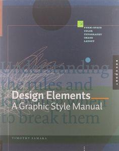 Design Elements: A Graphic Style Manual by Timothy Samara,http://www.amazon.com/dp/1592532616/ref=cm_sw_r_pi_dp_smJEsb1Q664QM17N