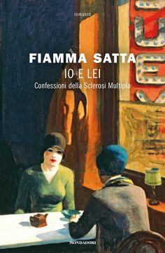 Io e lei. Confessioni della sclerosi multipla è un libro di Fiamma Satta pubblicato da Mondadori nella collana Omnibus: acquista su IBS a 14.45€!