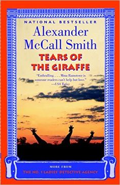 Tears of the Giraffe (No. 1 Ladies' Detective Agency series Book 2) - Kindle edition by Alexander Mccall Smith. Literature & Fiction Kindle eBooks @ Amazon.com.