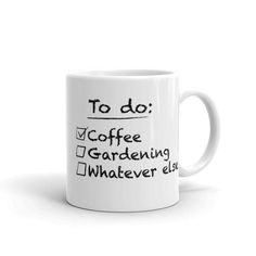 To do: Coffee, Gardening, Whatever else mug with humorous lettering design. Add it to your collection or gift it to your favorite coffee and garden lover. Beautiful Lettering, Cute Mugs, Lettering Design, Cute Gifts, White Ceramics, Lovers, Geek, Messages, Boutique