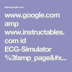 www.google.com amp www.instructables.com id ECG-Simulator %3famp_page=true